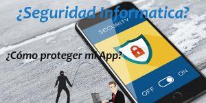 Seguridad Informática en Apps Móviles